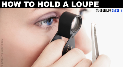 How To Hold A Loupe